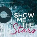 Kira Mohn: Show Me the Stars - Leuchtturm-Trilogie, Band 1 (Gekürzte Lesung) ★★★★