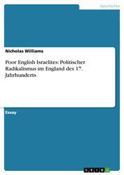 Poor English Israelites: Politischer Radikalismus im England des 17. Jahrhunderts