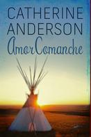 Anderson Catherine: Amor comanche