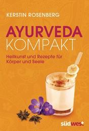 Ayurveda kompakt - Heilkunst und Rezepte für Körper und Seele