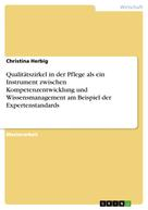 Christina Herbig: Qualitätszirkel in der Pflege als ein Instrument zwischen Kompetenzentwicklung und Wissensmanagement am Beispiel der Expertenstandards