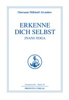 Omraam Mikhaël Aïvanhov: Erkenne dich selbst - Jnani Yoga - Teil 2 ★★★★★