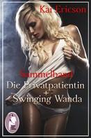 Kai Ericson: Die Privatpatientin/Swinging Wanda (Erotik, Sammelband, Sonderausgabe) ★★★★