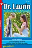 Patricia Vandenberg: Dr. Laurin 172 – Arztroman ★★★★★