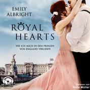Royal Hearts - Wie ich mich in den Prinzen von England verliebte (Ungekürzt)