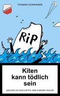 Thomas Schwieger: Kiten kann tödlich sein