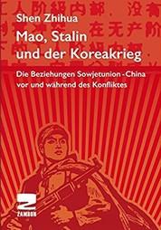 Mao, Stalin und der Koreakrieg - Die Beziehungen Sowjetunion - China vor und während des Konfliktes