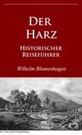 Wilhelm Blumenhagen: Der Harz