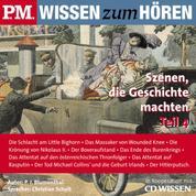 P.M. WISSEN zum HÖREN - Szenen, die Geschichte machten - Teil 4 - In Kooperation mit CD Wissen