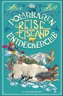 Alex Bell: Der Polarbären-Entdeckerclub. Reise ins Eisland ★★★★★