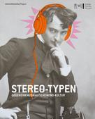 : Stereo-Typen. Gegen eine musikalische Monokultur