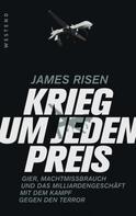 James Risen: Krieg um jeden Preis