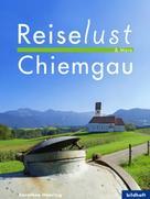 Dorothee Haering: Reiselust & More - Chiemgau