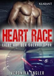 Heart Race - Liebe auf der Überholspur. Erotischer Roman