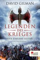 David Gilman: Legenden des Krieges: Der einsame Reiter ★★★★