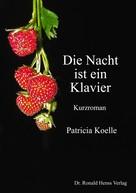 Patricia Koelle: Die Nacht ist ein Klavier ★★★★★