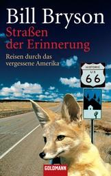 Straßen der Erinnerung - Reisen durch das vergessene Amerika