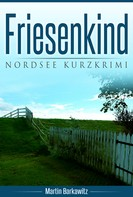 Martin Barkawitz: Friesenkind ★★★★