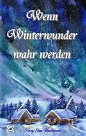 Sina Blackwood: Wenn Winterwunder wahr werden