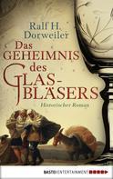Ralf H. Dorweiler: Das Geheimnis des Glasbläsers ★★★★