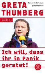 Ich will, dass ihr in Panik geratet! - Meine Reden zum Klimaschutz