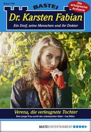 Dr. Karsten Fabian - Folge 149 - Verena, die verleugnete Tochter