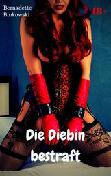 Die Diebin bestraft - BDSM Story