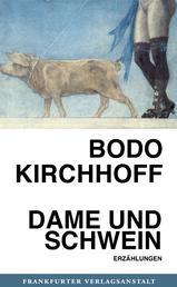 Dame und Schwein - Erzählungen