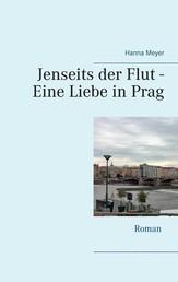 Jenseits der Flut - Eine Liebe in Prag