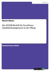 Das EFQM-Modell für Excellence. Qualitätsmanagement in der Pflege