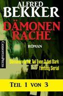 Alfred Bekker: Dämonenrache, Teil 1 von 3 des Dark Fantasy Serial