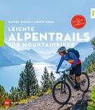 Armin Herb: Leichte Alpentrails für Mountainbiker