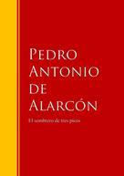 Pedro Antonio de Alarcón: El sombrero de tres picos