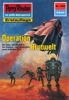 Robert Feldhoff: Perry Rhodan 1462: Operation Brutwelt ★★★★★