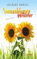 Sigrid Uhlig: Sonnenblumengeflüster