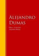 Alejandro Dumas: Obras - Colección de Alejandro Dumas
