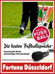 Fortuna Düsseldorf - Die besten & lustigsten Fussballersprüche und Zitate - Witzige Sprüche aus Bundesliga und Fußball von Allofs bis Ristic
