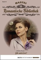 Felizitas Bergen: Romantische Bibliothek - Folge 16 ★★★★★
