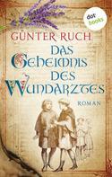 Günter Ruch: Das Geheimnis des Wundarztes ★★★★