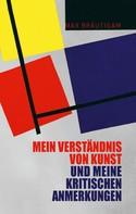 Max Bräutigam: Mein Verständnis von Kunst und meine kritischen Anmerkungen