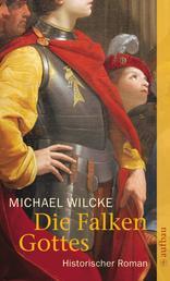 Die Falken Gottes - Historischer Roman