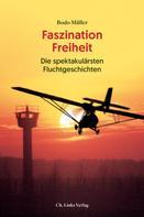 Bodo Müller: Faszination Freiheit