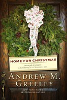 Andrew M. Greeley: Home for Christmas
