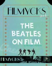 The Beatles On Film - A Filmycks Guide