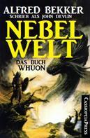 Alfred Bekker: Nebelwelt - Das Buch Whuon ★★★★