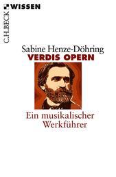 Verdis Opern - Ein musikalischer Werkführer