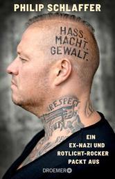 Hass. Macht. Gewalt. - Ein Ex-Nazi und Rotlicht-Rocker packt aus