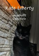 Christine Stutz: Kate Liberty - Unverhofft Detektivin