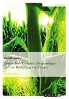 Harald Leutner: Erneuerbare Energien: Biogasanlagen und die Bedeutung von Biogas