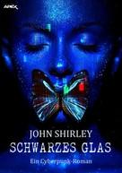 John Shirley: SCHWARZES GLAS